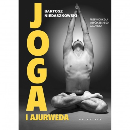 Joga i Ajurweda. przewodnik dla współczesnego człowieka