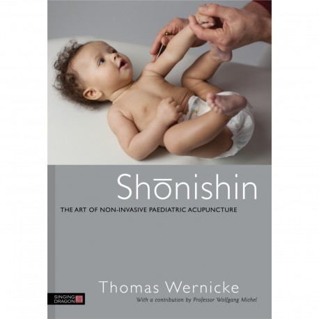Shonishin. The Art of Non-Invasive Paediatric Acupuncture.