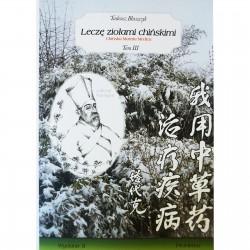 Leczę ziołami chińskimi Tom III