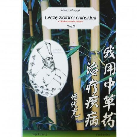 Leczę ziołami chińskimi Tom II