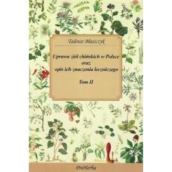 Uprawa ziół chińskich w Polsce oraz opis ich znaczenia leczniczego Tom II