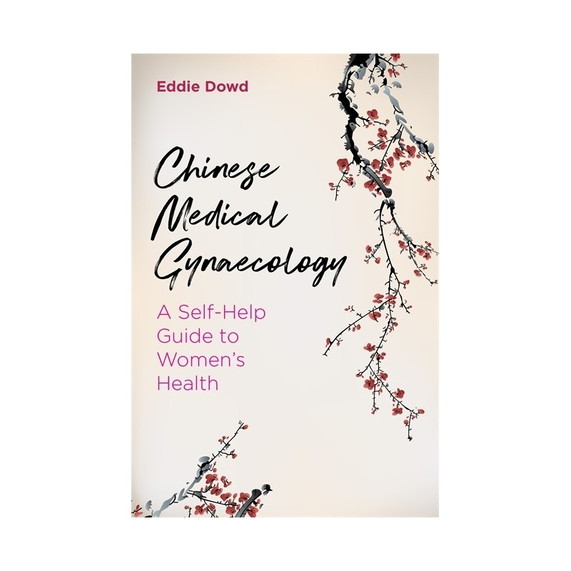Chinese Medical Gynaecology: a self-help guide to women's health