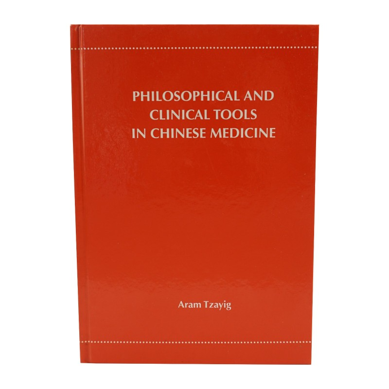 Philosophical and Clinical Tools in Chinese Medicine