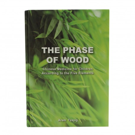 The Phase of Wood. Chinese Medicine for Children According to the Five Elements