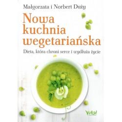 Nowa kuchnia wegetariańska Dieta która chroni serce i wydłuża życie