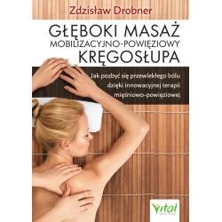 Głęboki masaż mobilizacyjno - powięziowy kręgosłupa