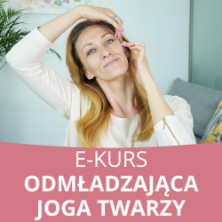 E- Kurs Odmładzająca joga twarzy