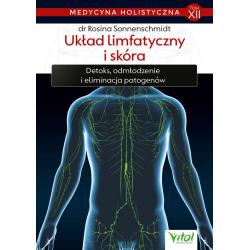 Układ limfatyczny i skóra. Medycyna holistyczna - Tom XII