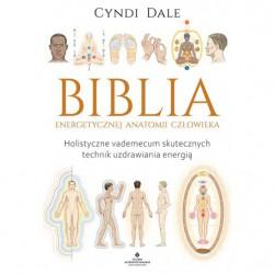 Biblia energetycznej anatomii człowieka
