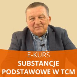 E- Kurs Substancje podstawowe w Medycynie Chińskiej - dr Tadeusz...