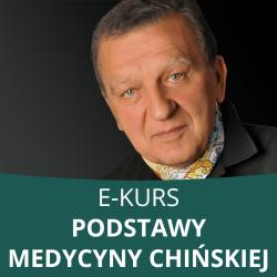 E- Kurs Podstawy medycyny chińskiej - dr Tadeusz Błaszczyk