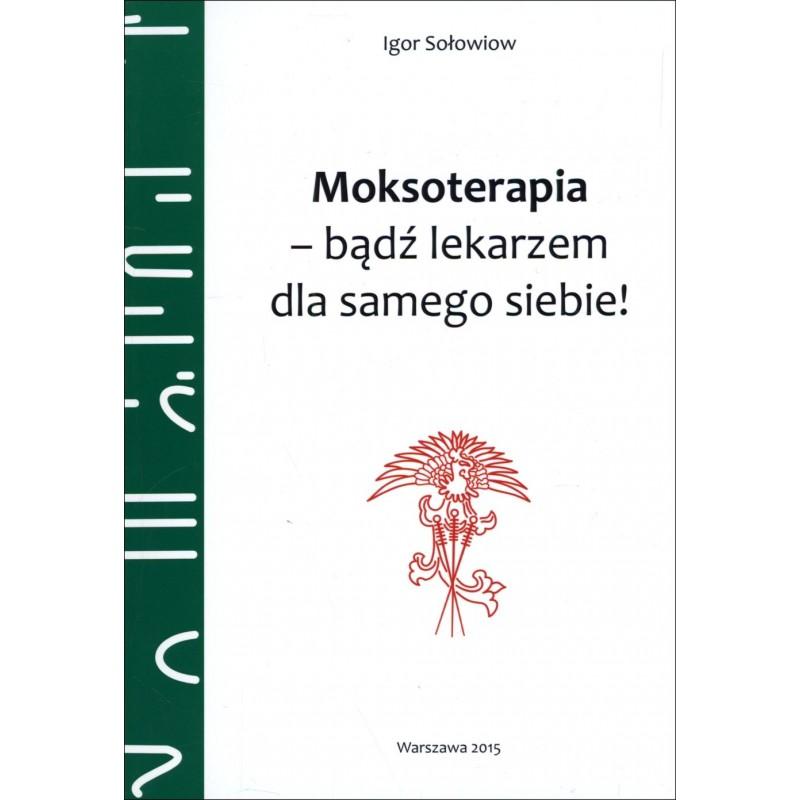 Moksoterapia - bądź lekarzem dla samego siebie